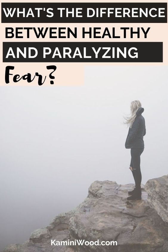 Overcome Fear - Healthy vs. Paralyzing Fear