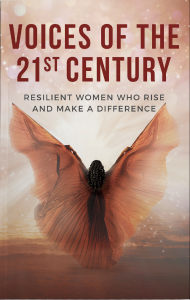 Voices of the 21st Century: Resilient Women Who Rise and Make a Difference