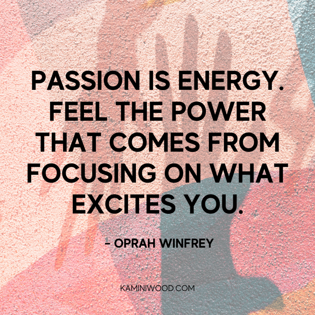 Passion in life quote